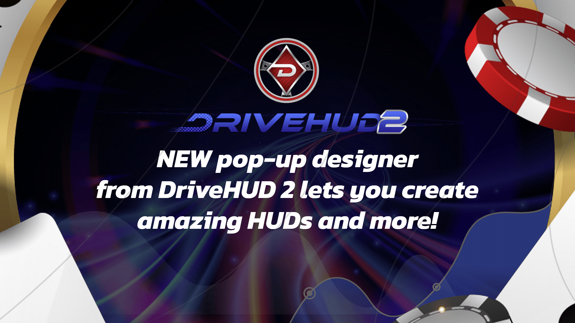 NEW pop-up designer from DriveHUD 2 lets you create amazing HUDs and more!