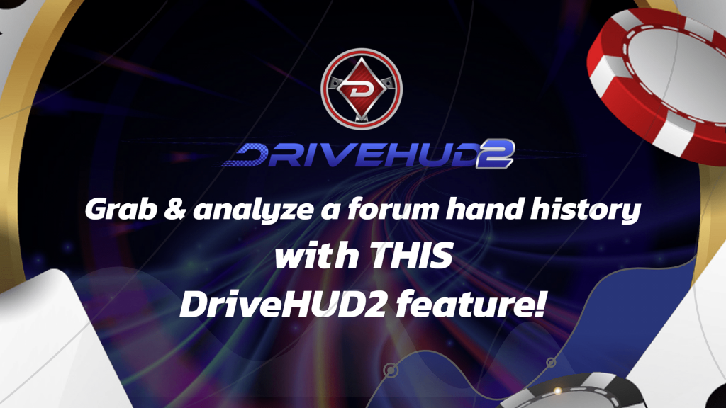 Grab & analyze a forum hand history with THIS DriveHUD2 feature!